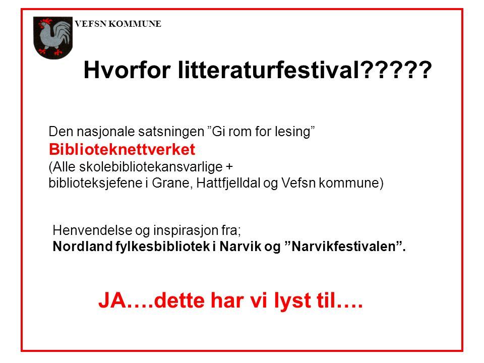 VEFSN KOMMUNE Hvorfor litteraturfestival????.