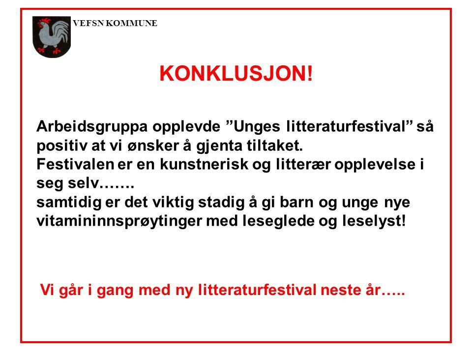 VEFSN KOMMUNE Arbeidsgruppa opplevde Unges litteraturfestival så positiv at vi ønsker å gjenta tiltaket.