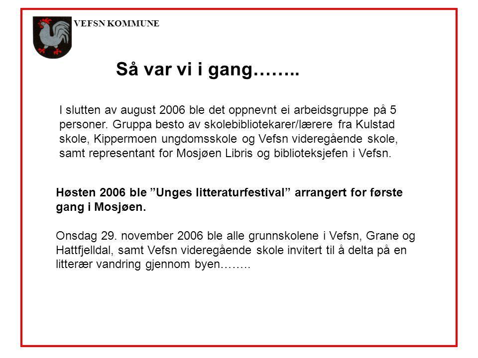 VEFSN KOMMUNE Høsten 2006 ble Unges litteraturfestival arrangert for første gang i Mosjøen.