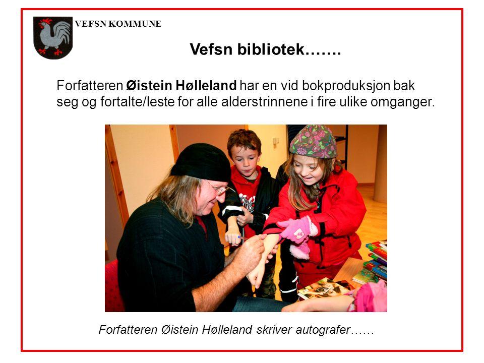 VEFSN KOMMUNE Forfatteren Øistein Hølleland skriver autografer…… Forfatteren Øistein Hølleland har en vid bokproduksjon bak seg og fortalte/leste for alle alderstrinnene i fire ulike omganger.