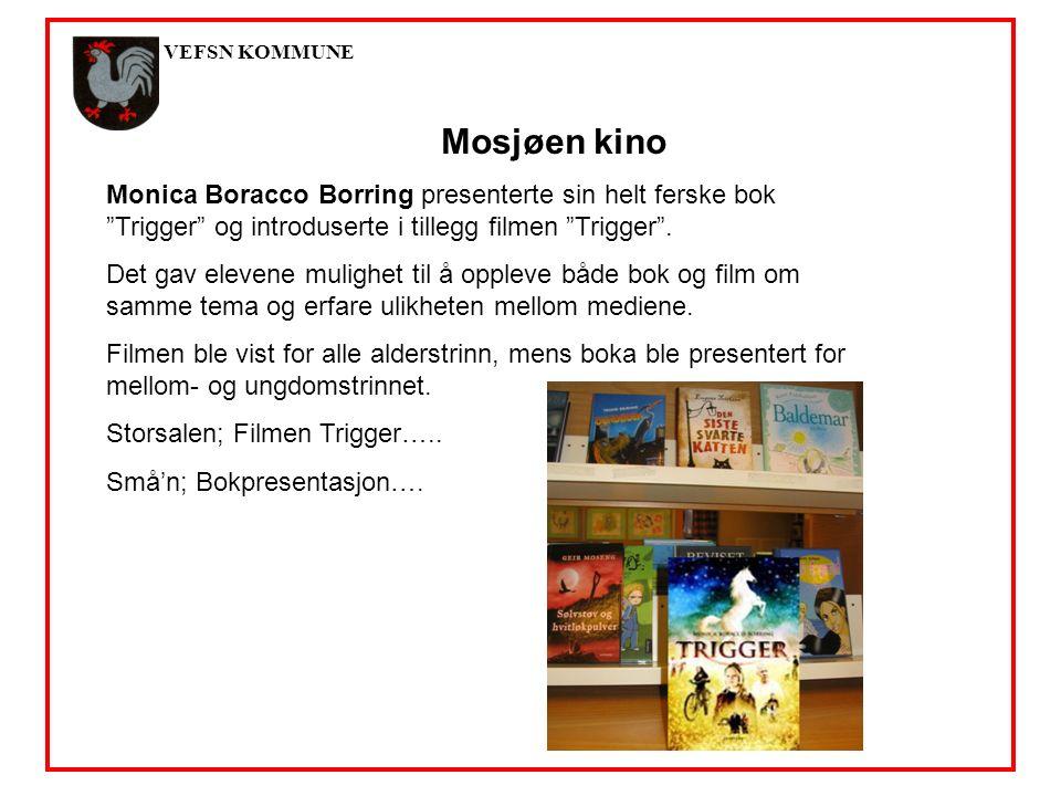 VEFSN KOMMUNE Mosjøen kino Monica Boracco Borring presenterte sin helt ferske bok Trigger og introduserte i tillegg filmen Trigger .