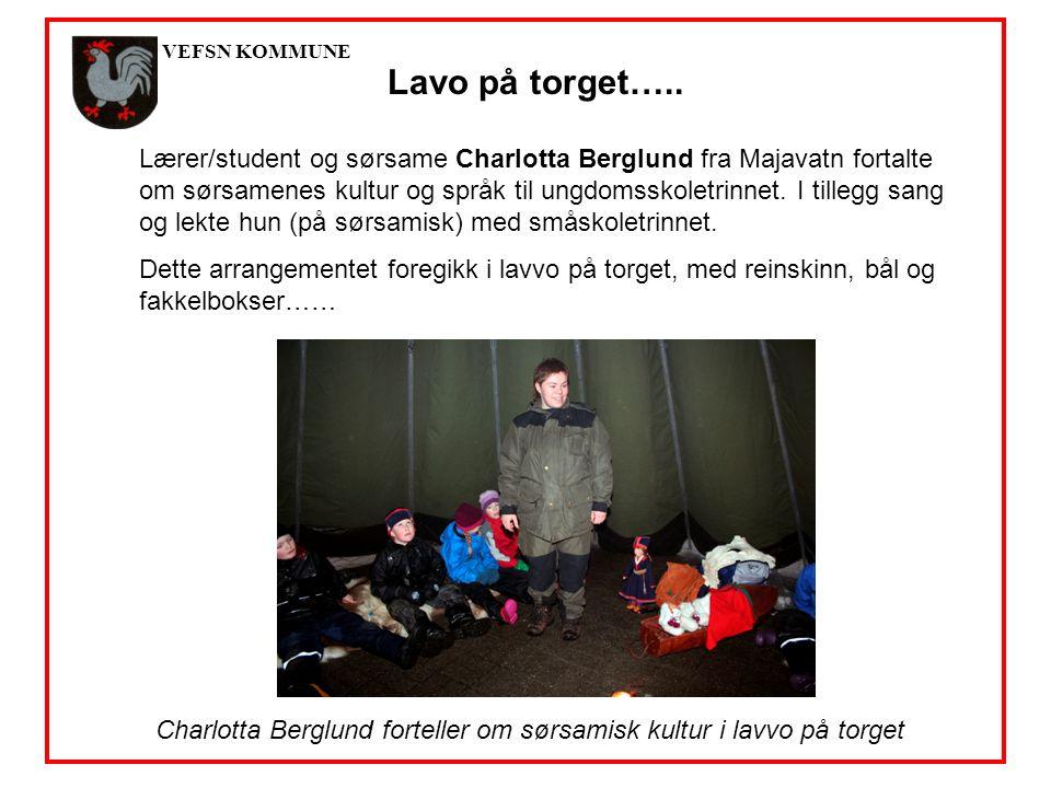VEFSN KOMMUNE Charlotta Berglund forteller om sørsamisk kultur i lavvo på torget Lavo på torget…..