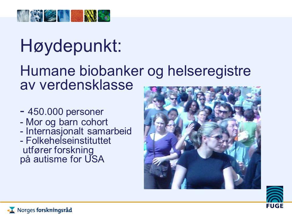 Høydepunkt: Humane biobanker og helseregistre av verdensklasse - 450.000 personer - Mor og barn cohort - Internasjonalt samarbeid - Folkehelseinstituttet utfører forskning på autisme for USA