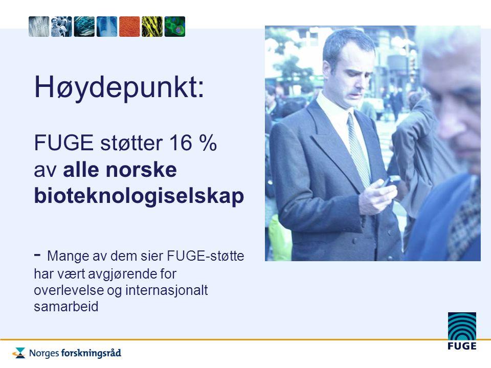Høydepunkt: FUGE støtter 16 % av alle norske bioteknologiselskap - Mange av dem sier FUGE-støtte har vært avgjørende for overlevelse og internasjonalt samarbeid