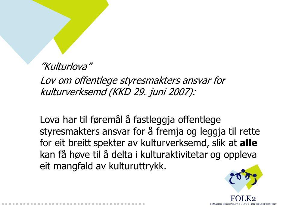 Kulturlova Lov om offentlege styresmakters ansvar for kulturverksemd (KKD 29.