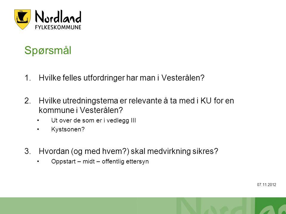 Spørsmål 1.Hvilke felles utfordringer har man i Vesterålen? 2.Hvilke utredningstema er relevante å ta med i KU for en kommune i Vesterålen? Ut over de