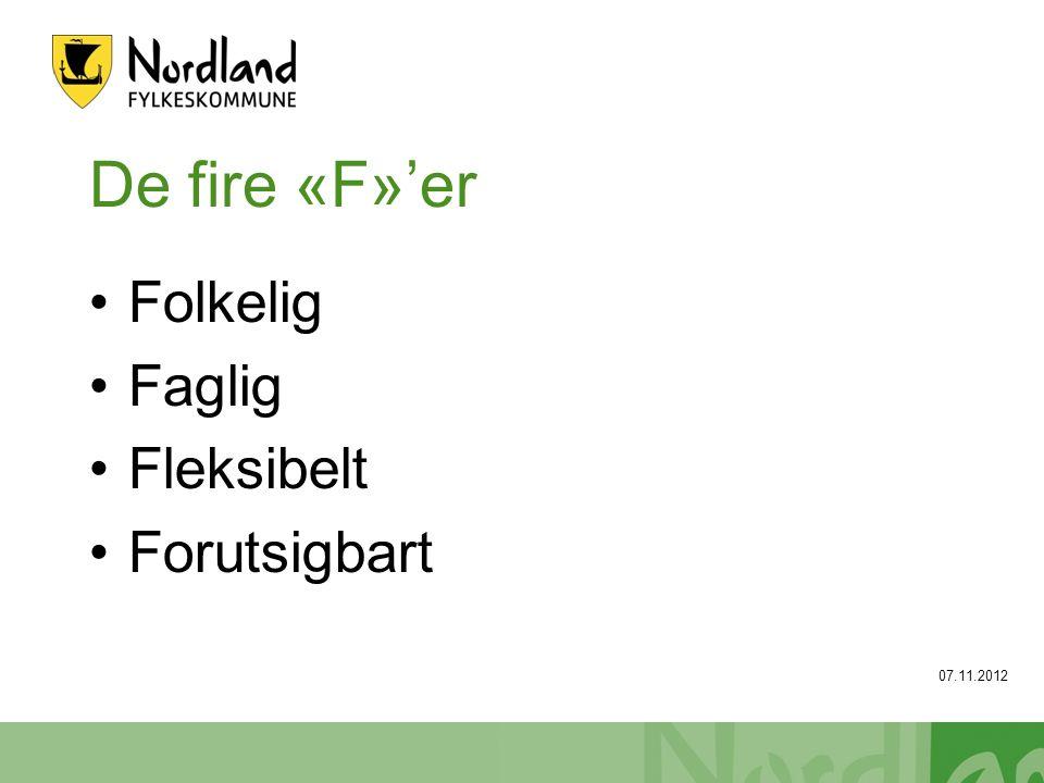 De fire «F»'er Folkelig Faglig Fleksibelt Forutsigbart 07.11.2012
