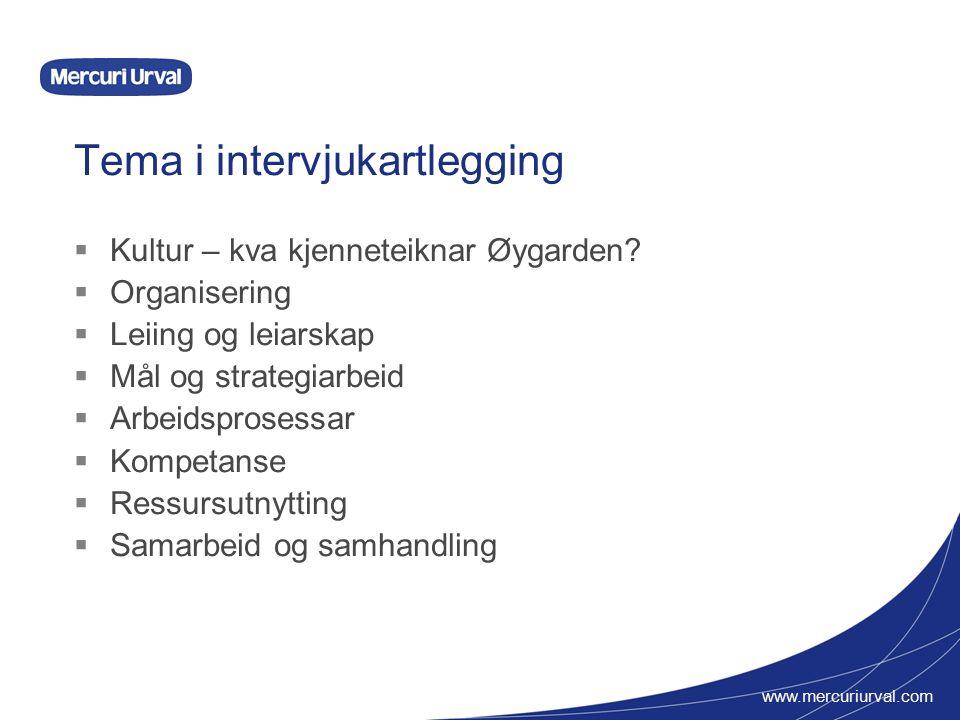 www.mercuriurval.com Tema i intervjukartlegging  Kultur – kva kjenneteiknar Øygarden.