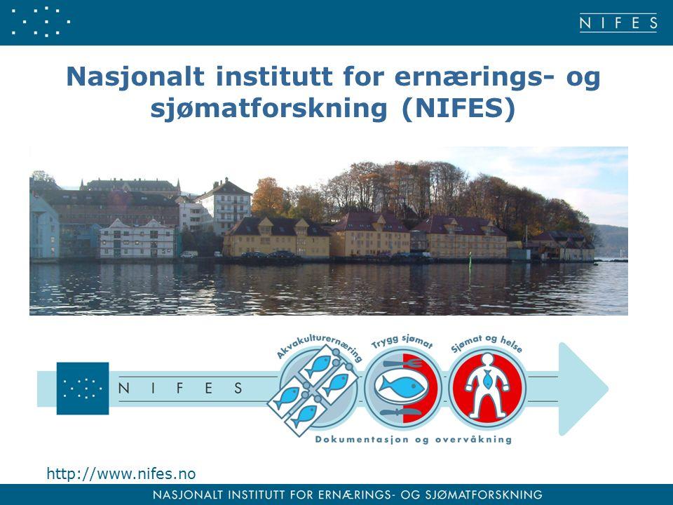 http://www.nifes.no Nasjonalt institutt for ernærings- og sjømatforskning (NIFES)