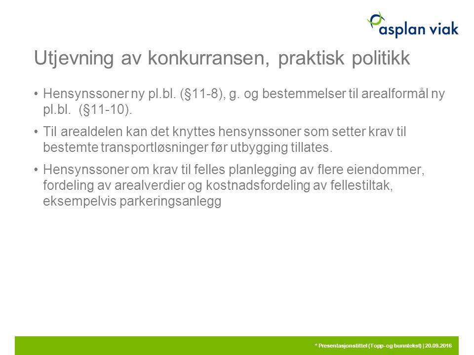 Utjevning av konkurransen, praktisk politikk Hensynssoner ny pl.bl.