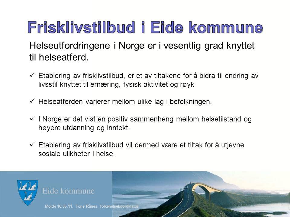 Helseutfordringene i Norge er i vesentlig grad knyttet til helseatferd.
