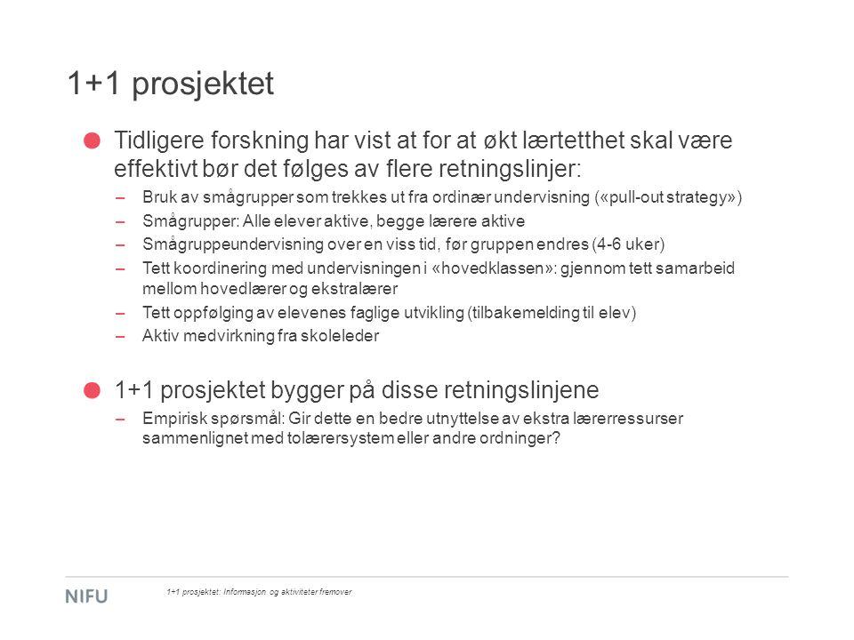 1+1 prosjektet: Resultater og oppsummering 1+1 prosjektet: Informasjon og aktiviteter fremover