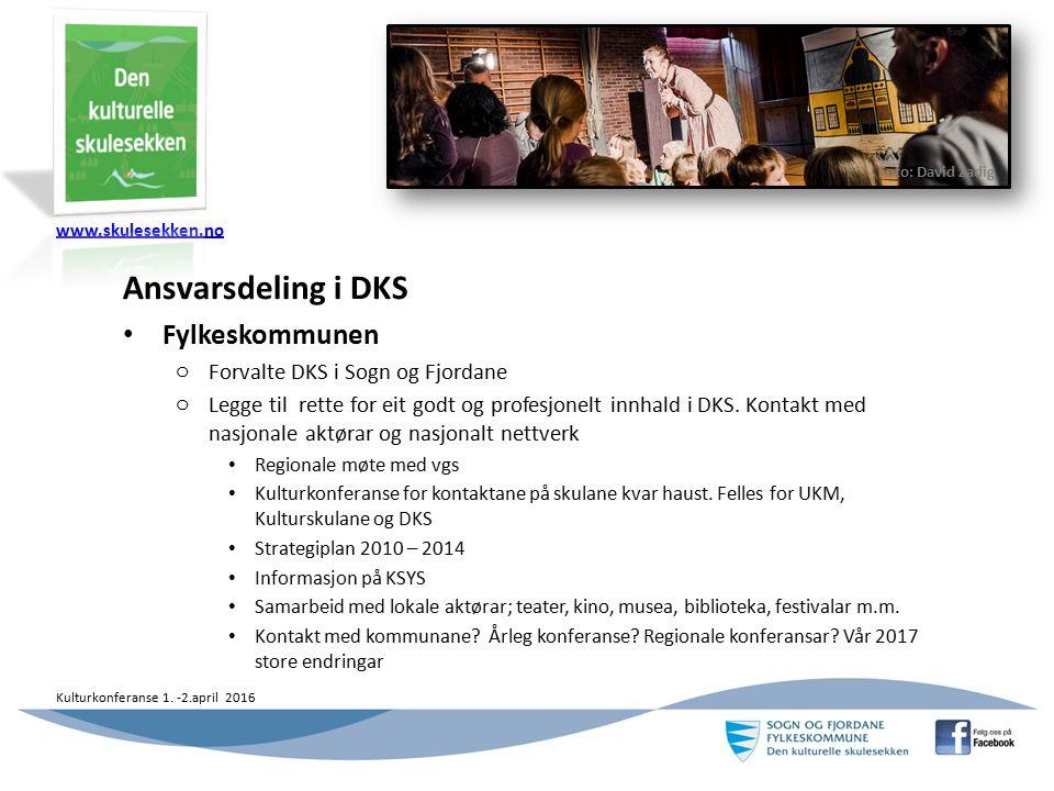 www.skulesekken.no Kulturkonferanse 1. -2.april 2016 Ansvarsdeling i DKS Fylkeskommunen o Forvalte DKS i Sogn og Fjordane o Legge til rette for eit go