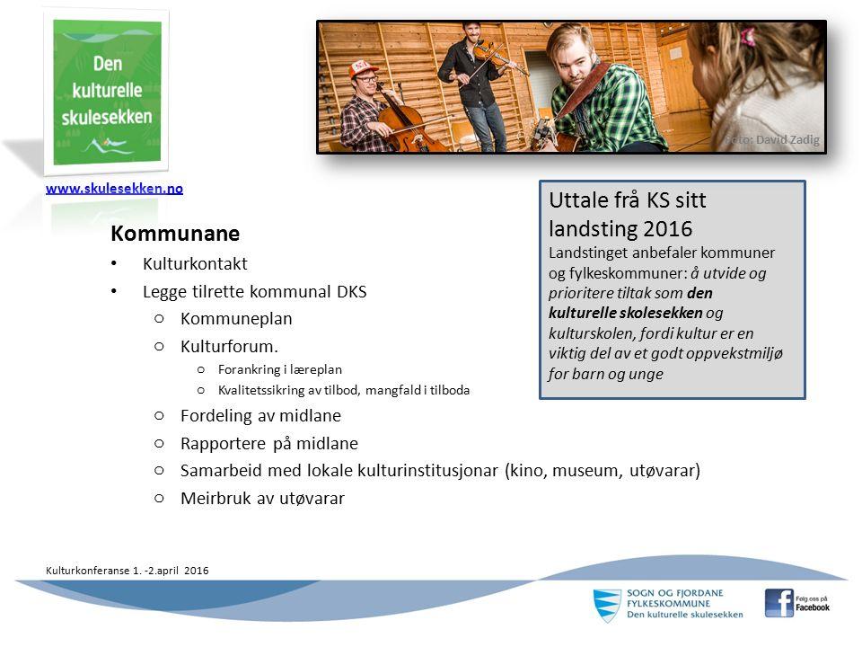 www.skulesekken.no Kulturkonferanse 1. -2.april 2016 Kommunane Kulturkontakt Legge tilrette kommunal DKS o Kommuneplan o Kulturforum. o Forankring i l