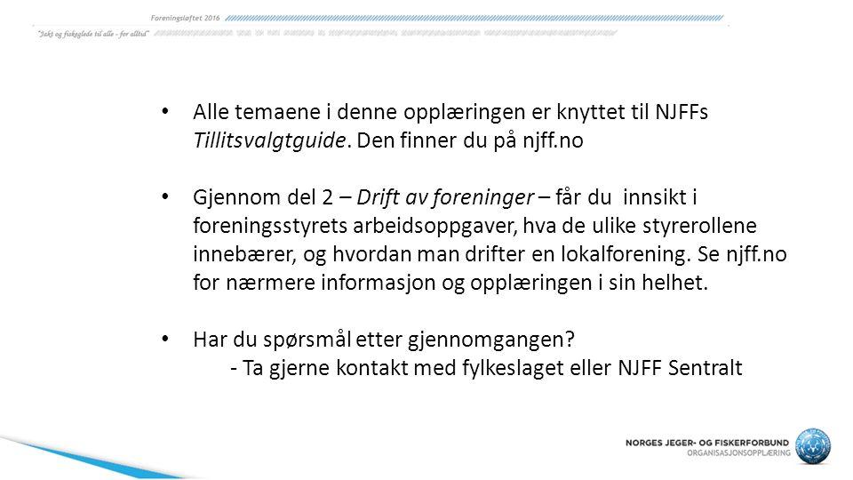Alle temaene i denne opplæringen er knyttet til NJFFs Tillitsvalgtguide. Den finner du på njff.no Gjennom del 2 – Drift av foreninger – får du innsikt
