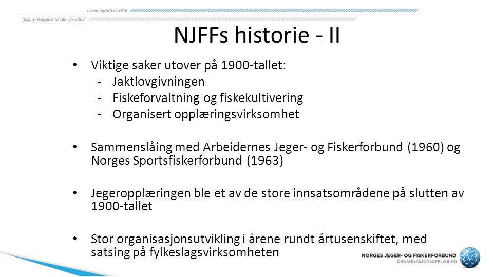 NJFF i dag NJFF – eneste landsdekkende interesseorganisasjon for jegere og fiskere i Norge 113 000 medlemmer 572 lokalforeninger fordelt over hele landet 19 fylkeslag Sentraladministrasjon på Hvalstad og kontorer i alle fylker med bl.a.