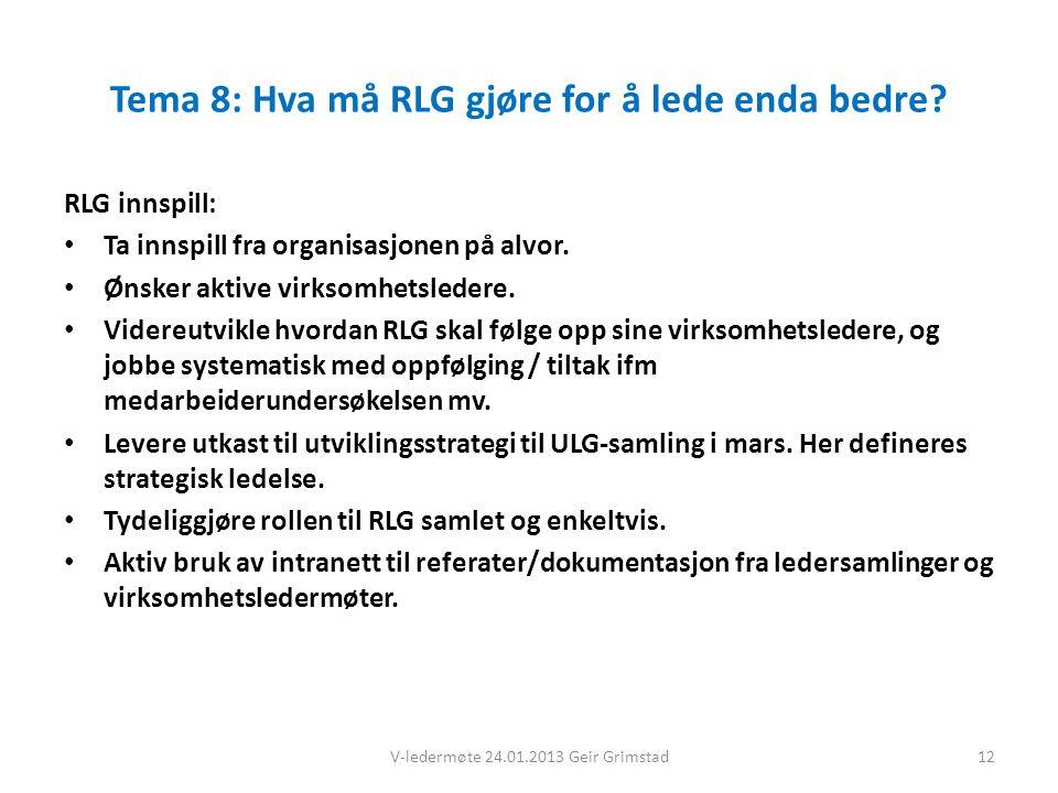 Tema 8: Hva må RLG gjøre for å lede enda bedre.