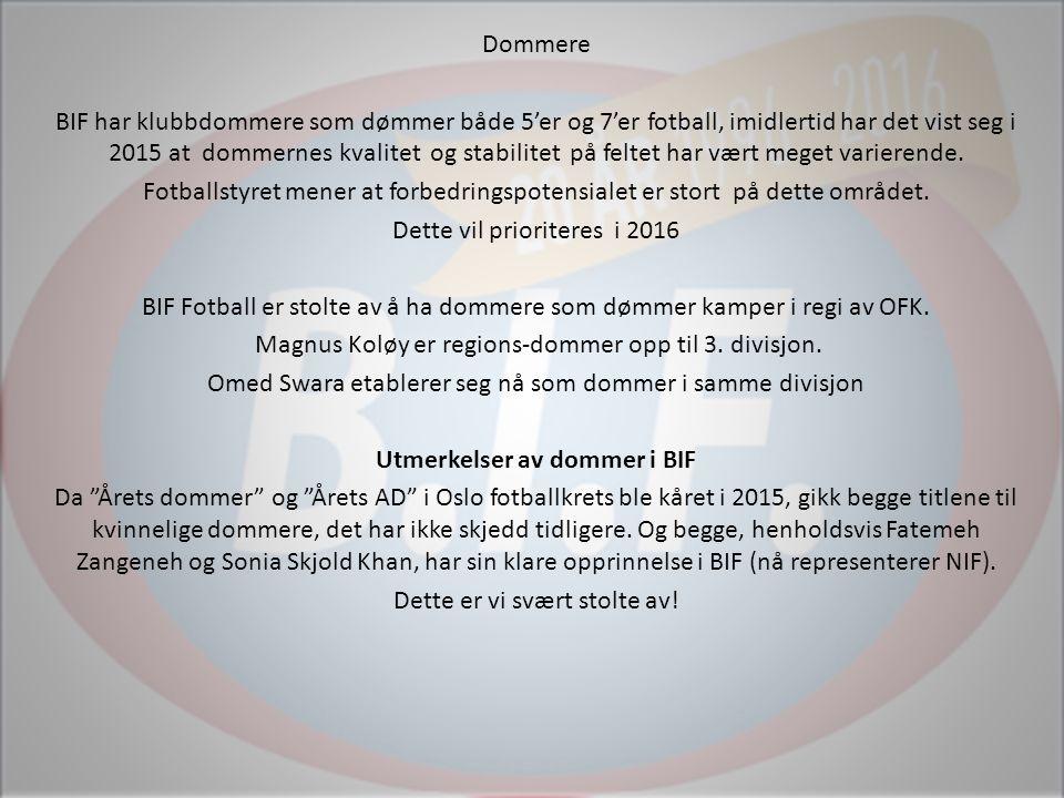Dommere BIF har klubbdommere som dømmer både 5'er og 7'er fotball, imidlertid har det vist seg i 2015 at dommernes kvalitet og stabilitet på feltet har vært meget varierende.