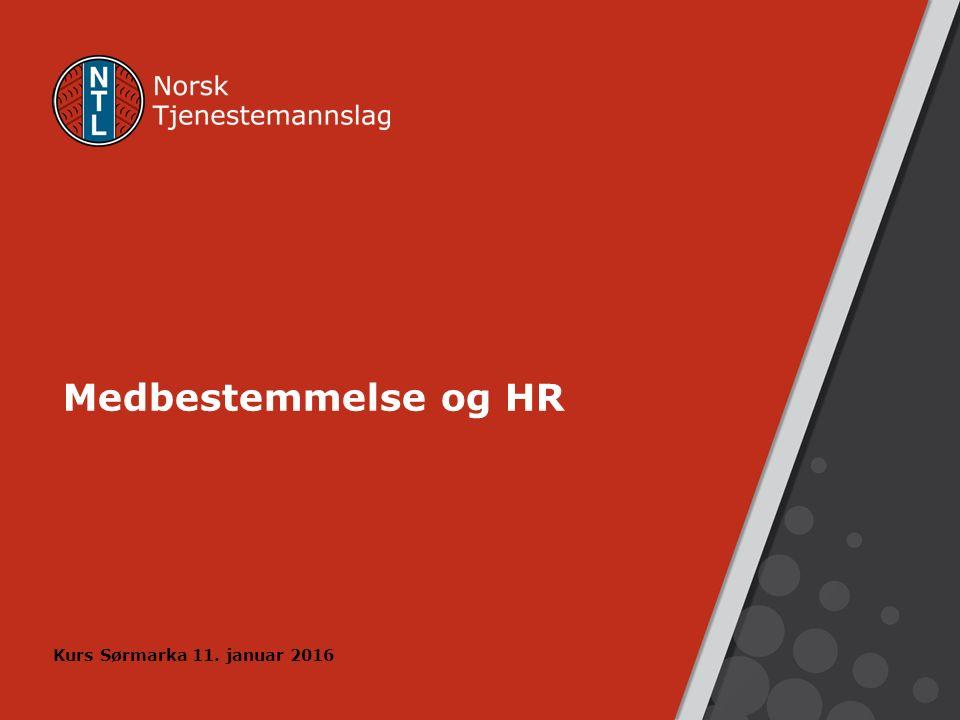 Medbestemmelse og HR Kurs Sørmarka 11. januar 2016