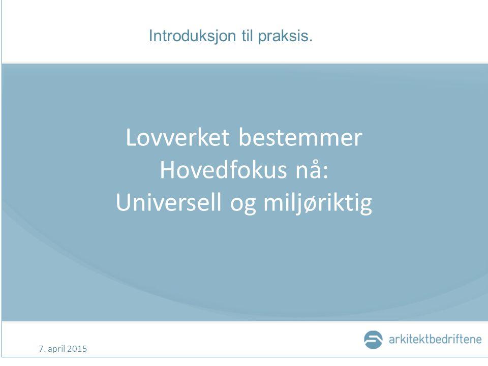 Tema: Universell utforming Prosessbasert fremstilling.