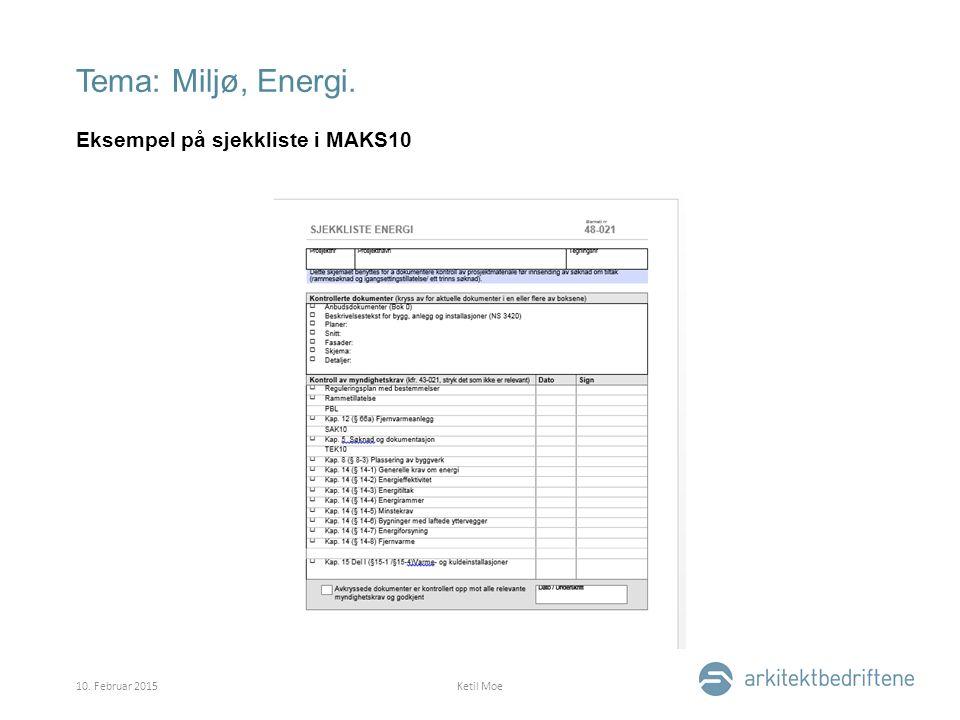 Tema: Miljø, Energi. Eksempel på sjekkliste i MAKS10 10. Februar 2015Ketil Moe