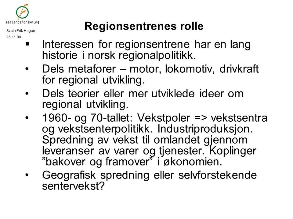 Regionsentrenes rolle  Interessen for regionsentrene har en lang historie i norsk regionalpolitikk. Dels metaforer – motor, lokomotiv, drivkraft for