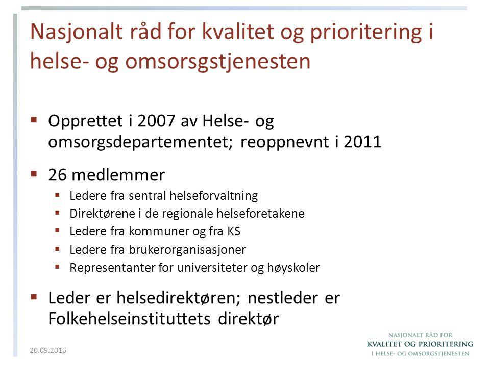 Nasjonalt råd for kvalitet og prioritering i helse- og omsorsgstjenesten  Opprettet i 2007 av Helse- og omsorgsdepartementet; reoppnevnt i 2011  26