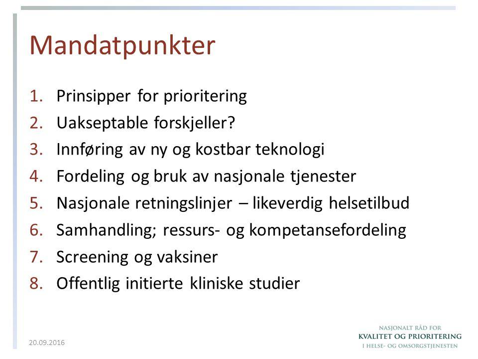 Mandatpunkter 1.Prinsipper for prioritering 2.Uakseptable forskjeller? 3.Innføring av ny og kostbar teknologi 4.Fordeling og bruk av nasjonale tjenest