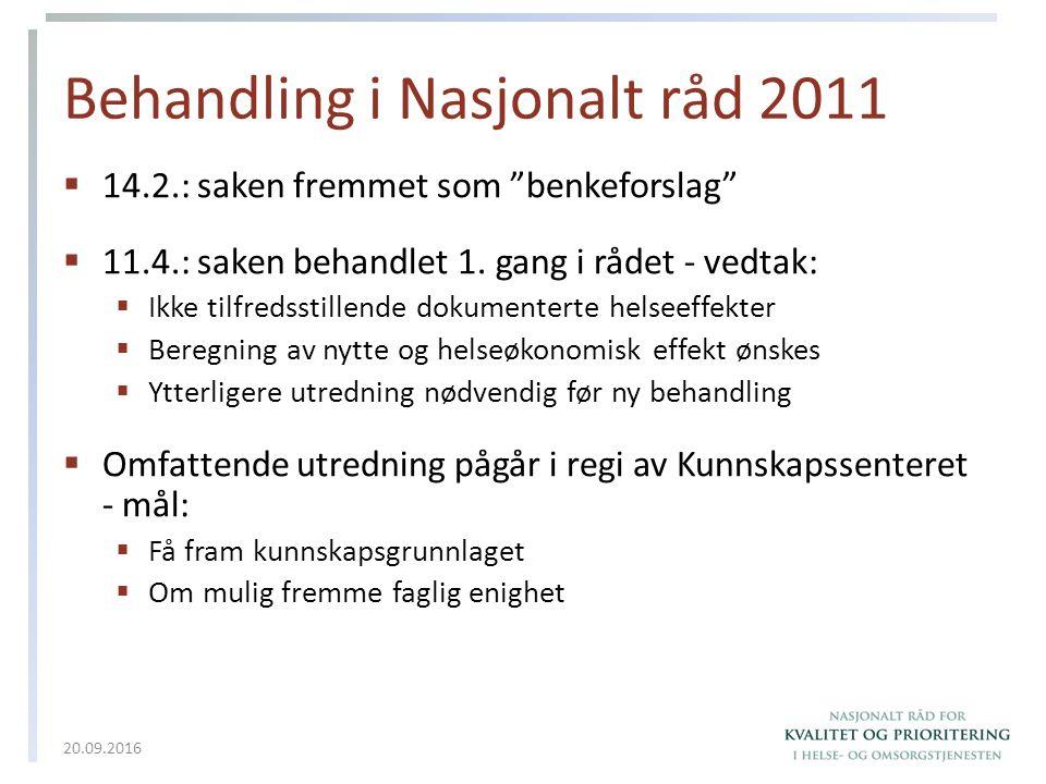 """Behandling i Nasjonalt råd 2011  14.2.: saken fremmet som """"benkeforslag""""  11.4.: saken behandlet 1. gang i rådet - vedtak:  Ikke tilfredsstillende"""