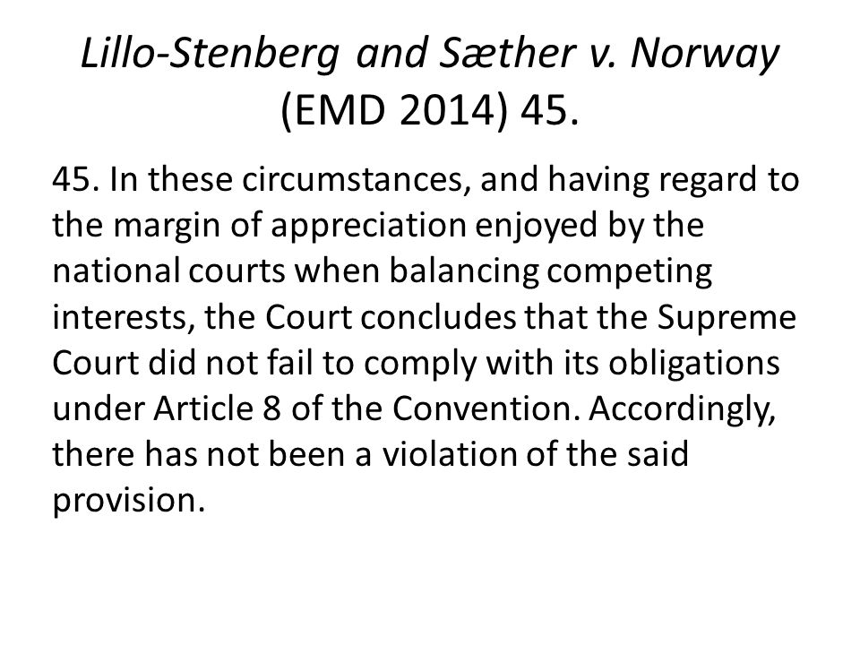 Lillo-Stenberg and Sæther v. Norway (EMD 2014) 45.