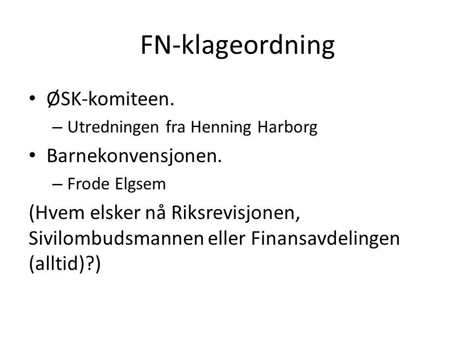 FN-klageordning ØSK-komiteen. – Utredningen fra Henning Harborg Barnekonvensjonen. – Frode Elgsem (Hvem elsker nå Riksrevisjonen, Sivilombudsmannen el