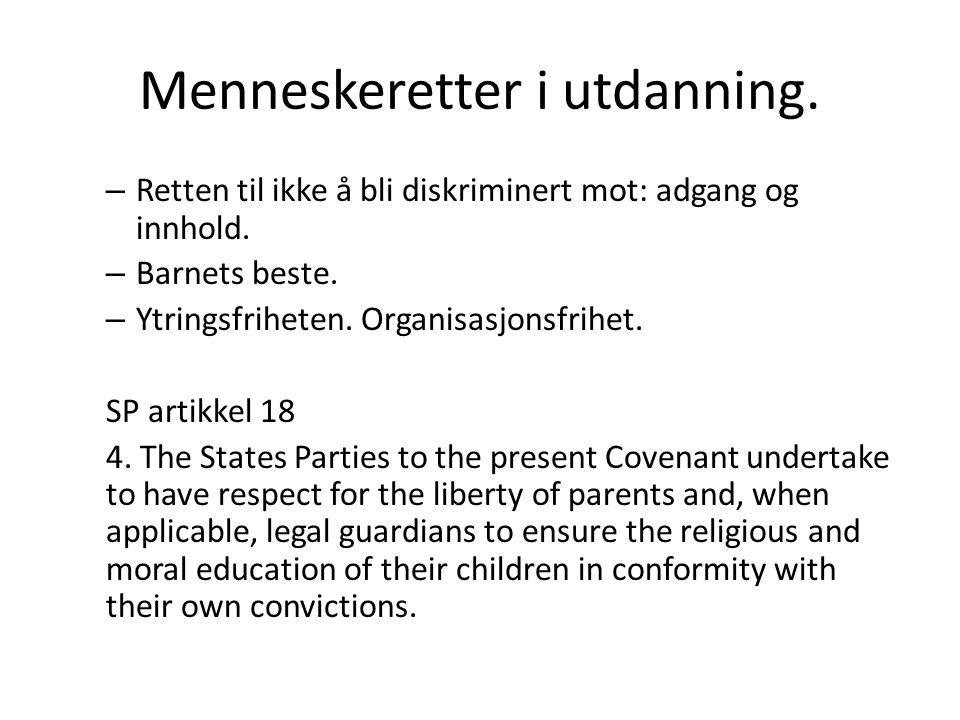 Menneskeretter i utdanning. – Retten til ikke å bli diskriminert mot: adgang og innhold. – Barnets beste. – Ytringsfriheten. Organisasjonsfrihet. SP a