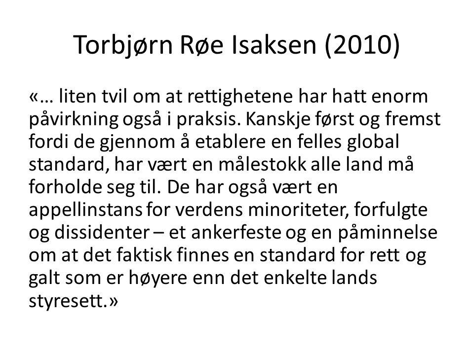 Torbjørn Røe Isaksen (2010) «… liten tvil om at rettighetene har hatt enorm påvirkning også i praksis.