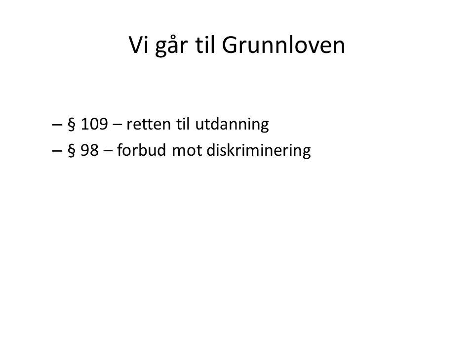 Vi går til Grunnloven – § 109 – retten til utdanning – § 98 – forbud mot diskriminering