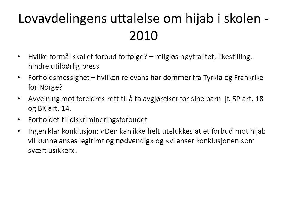 Lovavdelingens uttalelse om hijab i skolen - 2010 Hvilke formål skal et forbud forfølge? – religiøs nøytralitet, likestilling, hindre utilbørlig press