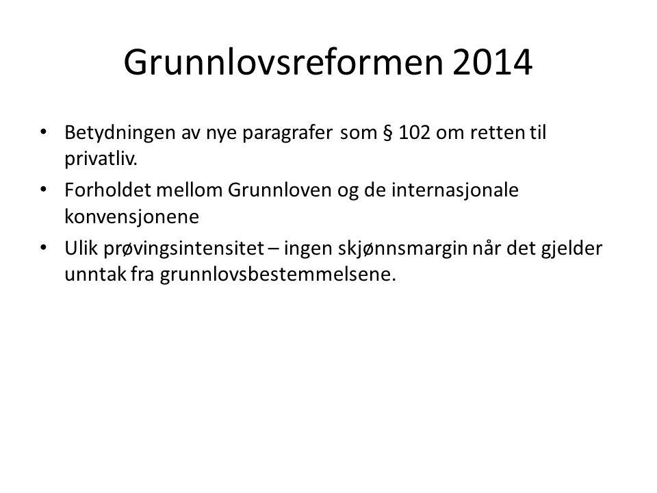 Grunnlovsreformen 2014 Betydningen av nye paragrafer som § 102 om retten til privatliv. Forholdet mellom Grunnloven og de internasjonale konvensjonene