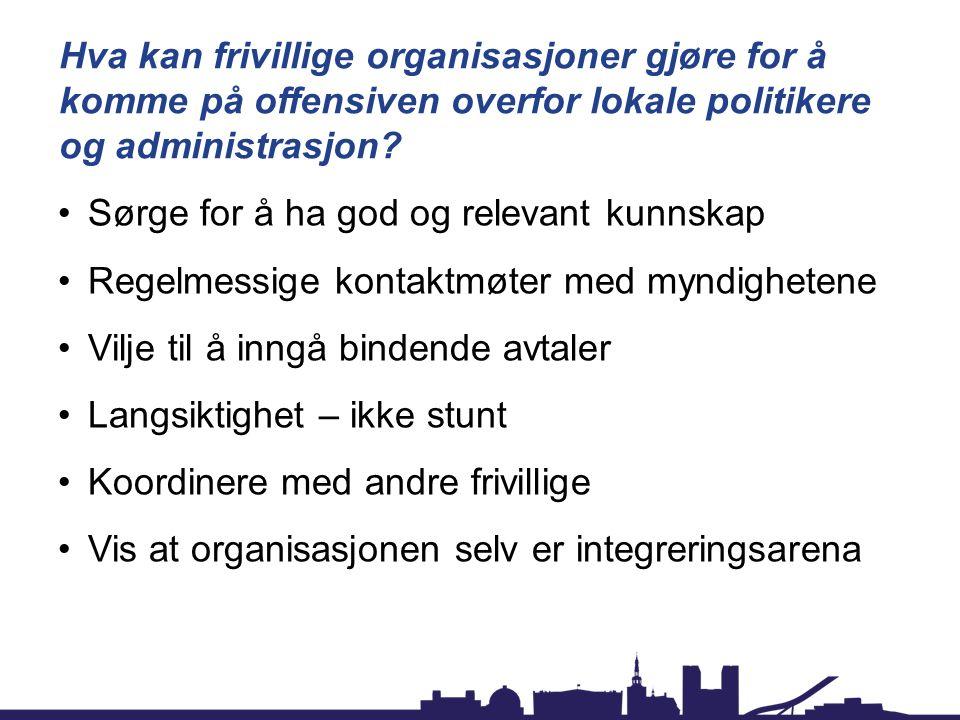 Hva kan frivillige organisasjoner gjøre for å komme på offensiven overfor lokale politikere og administrasjon? Sørge for å ha god og relevant kunnskap