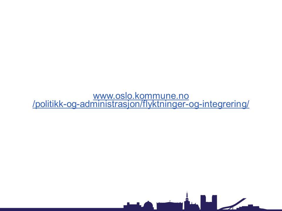 www.oslo.kommune.no /politikk-og-administrasjon/flyktninger-og-integrering/