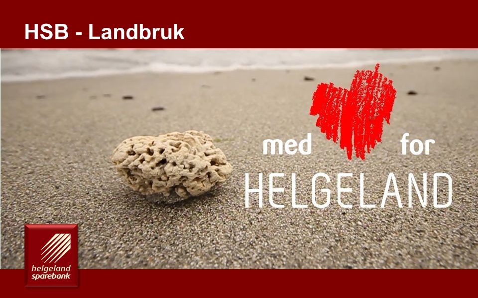 En drivkraft for vekst på Helgeland HSB - Landbruk 1