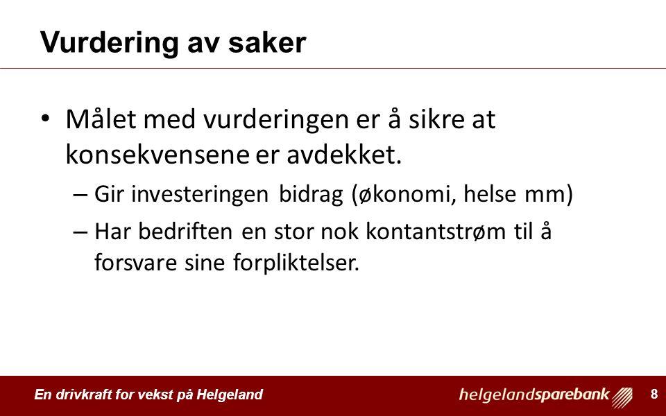 En drivkraft for vekst på Helgeland Vurdering av saker Målet med vurderingen er å sikre at konsekvensene er avdekket. – Gir investeringen bidrag (økon