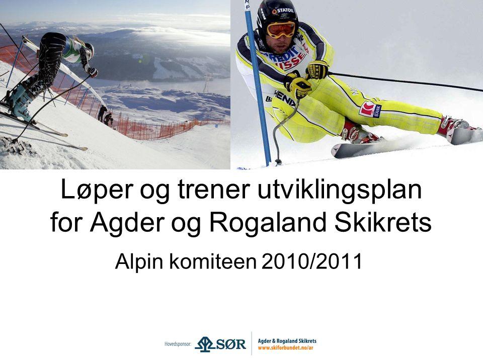 Løper og trener utviklingsplan for Agder og Rogaland Skikrets Alpin komiteen 2010/2011