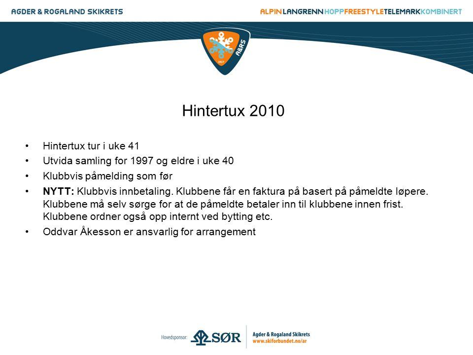 Hintertux 2010 Hintertux tur i uke 41 Utvida samling for 1997 og eldre i uke 40 Klubbvis påmelding som før NYTT: Klubbvis innbetaling. Klubbene får en