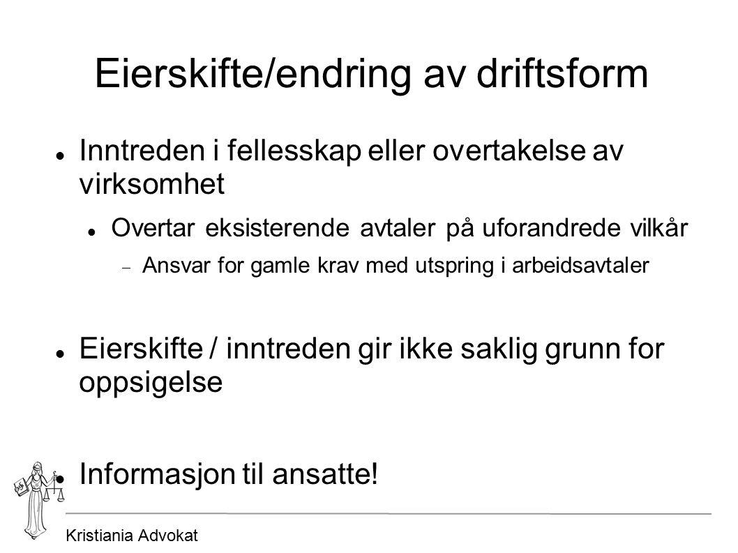 Kristiania Advokat Eierskifte/endring av driftsform Inntreden i fellesskap eller overtakelse av virksomhet Overtar eksisterende avtaler på uforandrede