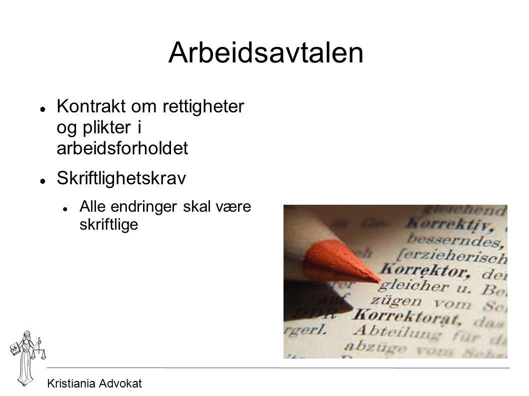 Kristiania Advokat Arbeidsavtalen Kontrakt om rettigheter og plikter i arbeidsforholdet Skriftlighetskrav Alle endringer skal være skriftlige