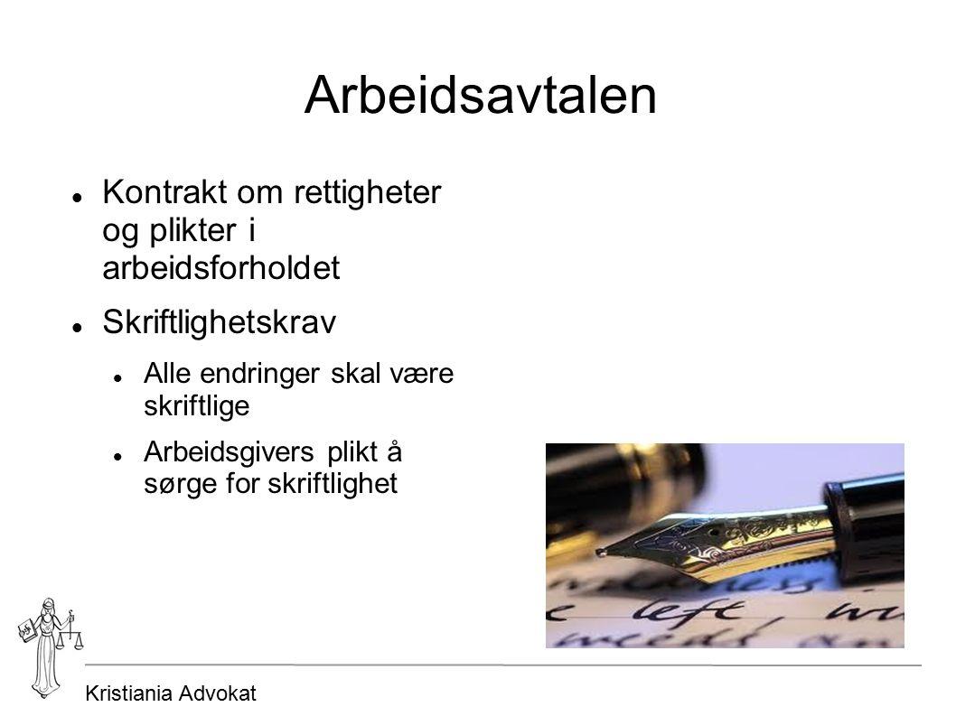 Kristiania Advokat Arbeidsavtalen Kontrakt om rettigheter og plikter i arbeidsforholdet Skriftlighetskrav Alle endringer skal være skriftlige Arbeidsg