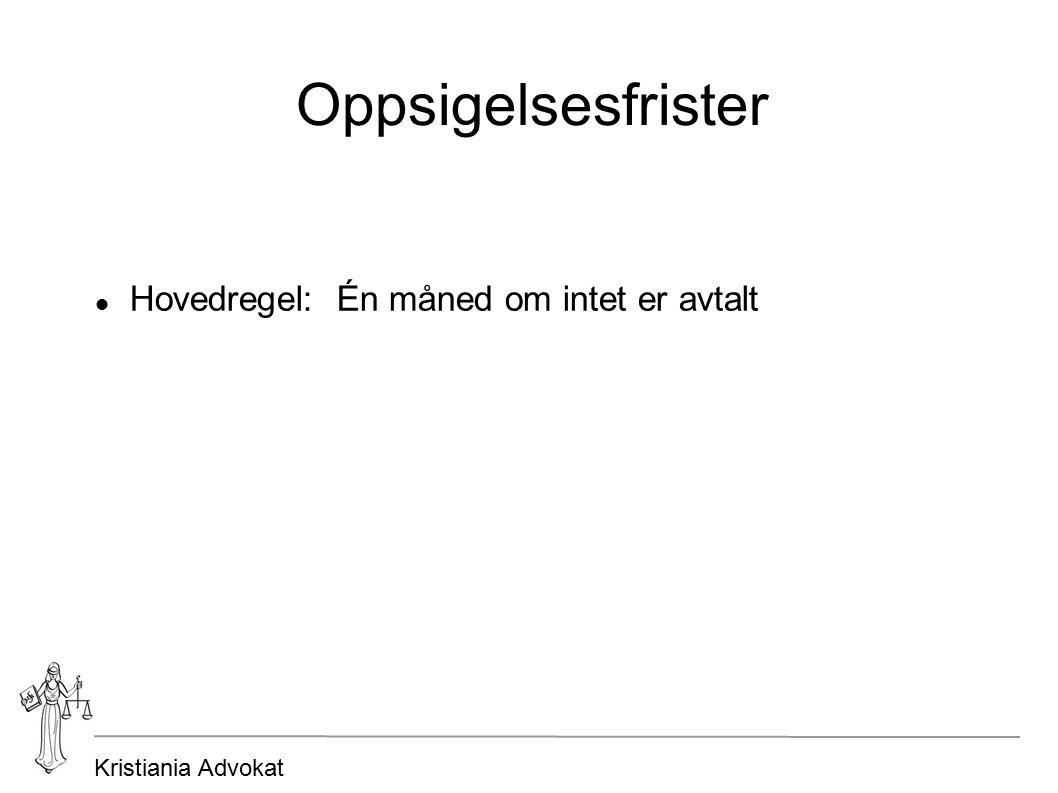 Kristiania Advokat Oppsigelsesfrister Hovedregel: Én måned om intet er avtalt