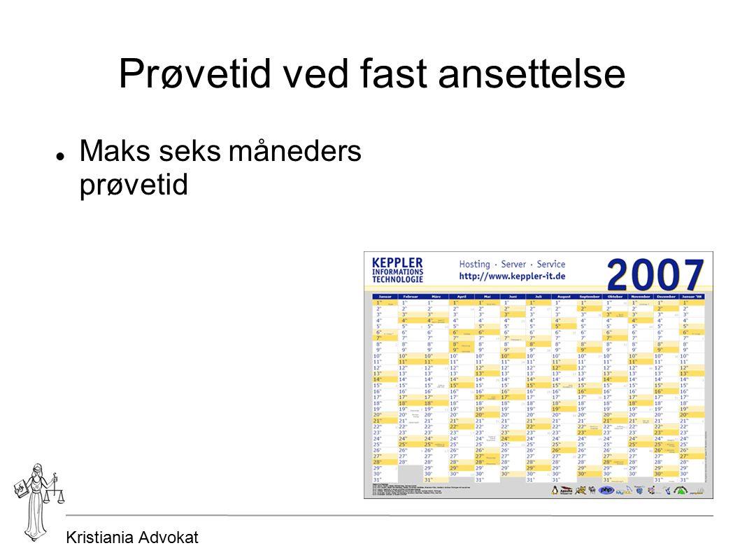 Kristiania Advokat Prøvetid ved fast ansettelse Maks seks måneders prøvetid