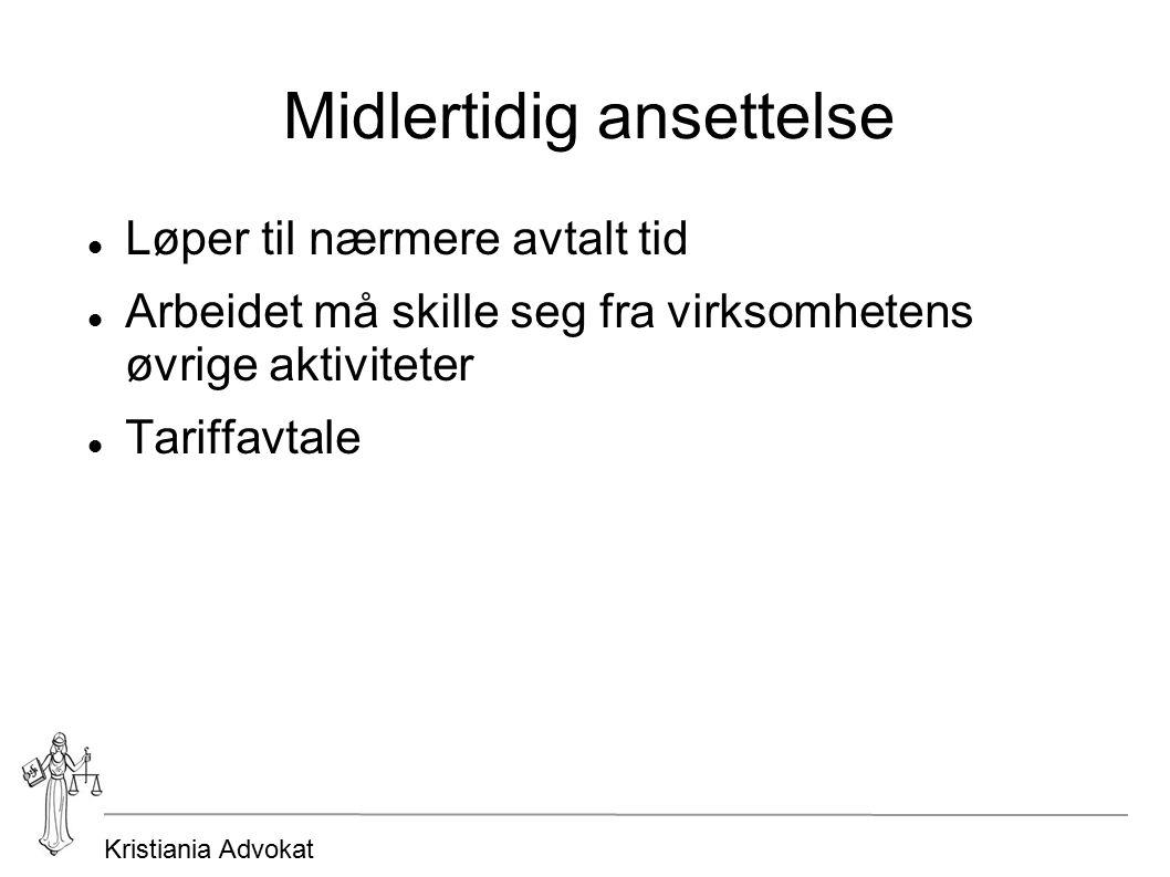 Kristiania Advokat Midlertidig ansettelse Løper til nærmere avtalt tid Arbeidet må skille seg fra virksomhetens øvrige aktiviteter Tariffavtale
