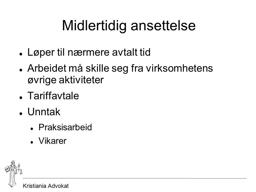 Kristiania Advokat Midlertidig ansettelse Løper til nærmere avtalt tid Arbeidet må skille seg fra virksomhetens øvrige aktiviteter Tariffavtale Unntak