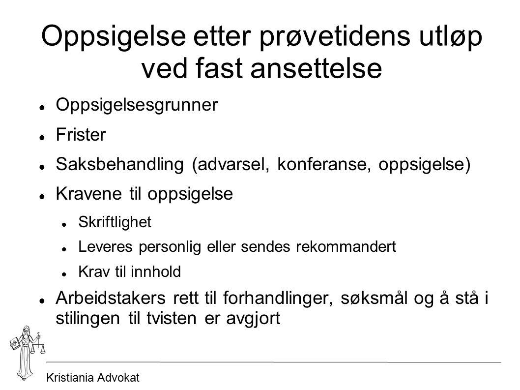 Kristiania Advokat Oppsigelse etter prøvetidens utløp ved fast ansettelse Oppsigelsesgrunner Frister Saksbehandling (advarsel, konferanse, oppsigelse)